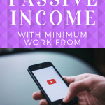 How To Generate Passive Income With Minimum Work From YouTube