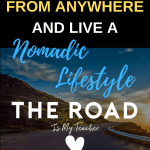 How To Work From Anywhere And Live A Nomadic Lifestyle